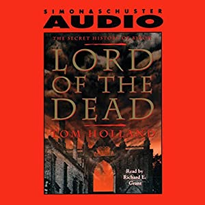 Lord of the Dead the Secret History of Byron Audiobook