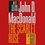 The Scarlet Ruse: A Travis McGee Novel, Book 14 (       UNABRIDGED) by John D. MacDonald Narrated by Robert Petkoff