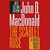 The Scarlet Ruse: A Travis McGee Novel, Book 14 | [John D. MacDonald]