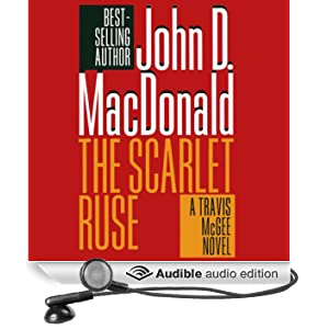 The Scarlet Ruse: A Travis McGee Novel, Book 14 (Unabridged)