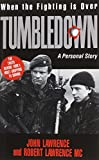 When the Fighting Is over: Tumbledown : A Personal Story (0747502889) by Lawrence, John