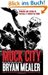 Muck City: Winning and Losing in Foot...