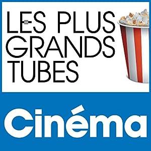 Les Plus Grands Tubes Cinema