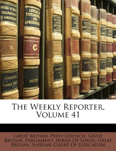 The Weekly Reporter, Volume 41