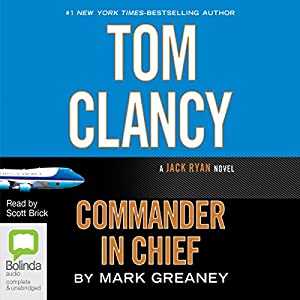 Tom Clancy Commander in Chief: Jack Ryan, Book 11 Audiobook