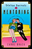 img - for Divine Secrets of Mentoring: Spiritual Growth Through Friendship book / textbook / text book