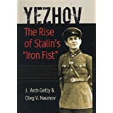 "Yezhov; The Rise of Stalin's ""Iron Fist""   (Portraits of Revolution Series)by J Arch Getty"
