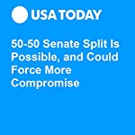 50-50 Senate Split Is Possible, and Could Force More Compromise | Erin Kelly