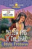 Yellow Eyes in the Dark (Camp Wanna Bannana) (1578563518) by Freeman, Becky