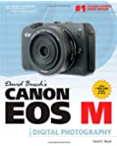 David Busch?s Canon EOS M Guide to Digital Photography