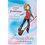 La Princesa Katie y la escoba de la bruja (Libros Para Jóvenes - Libros De Consumo - El Club De Las Princesas)...