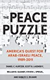 The Peace Puzzle: Americas Quest for Arab-Israeli Peace, 1989-2011 (Published in Collaboration with the United States Institute of Peace) by Kurtzer, Daniel C., Lasensky, Scott B., Quandt, William B., (2013) Hardcover