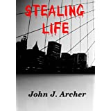 Stealing Life: Suspense Thriller Novella (English Edition)di John J. Archer