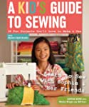 A Kid's Guide to Sewing: Learn to Sew...