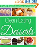 Clean Eating Desserts - 50 recipes to...