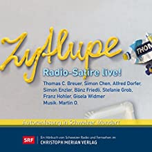 Zytlupe: Radio-Satire live! Hörbuch von Stefanie Grob, Simon Enzler, Thomas C. Breuer, Bänz Friedli, Alfred Dorfer, Franz Hohler Gesprochen von:  div.