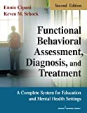 img - for Functional Behavioral Assessment, Diagnosis, and Treatment, Second Edition: A Complete System for Education and Mental Health Settings book / textbook / text book