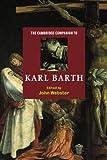 The Cambridge Companion to Karl Barth (Cambridge Companions to Religion)