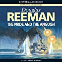 The Pride and the Anguish (       UNABRIDGED) by Douglas Reeman Narrated by David Rintoul
