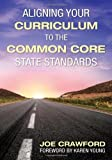 img - for Aligning Your Curriculum to the Common Core State Standards by Crawford, Joe T. (2011) Paperback book / textbook / text book