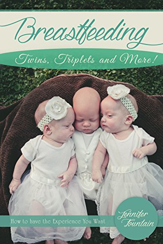 Breastfeeding Twins, Triplets and More!: How to have the Experience You Want Reviews
