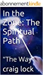 "In the Zone: The Spiritual Path: ""The..."