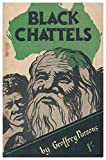 img - for Black chattels, the story of the Australian aborigines. book / textbook / text book
