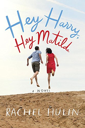 Book Cover: Hey Harry, Hey Matilda: A Novel