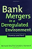 Bernard Shull Bank Mergers in a Deregulated Environment: Promise and Peril