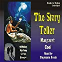 The Story Teller: Arapaho Indian Mysteries (       UNABRIDGED) by Margaret Coel Narrated by Stephanie Brush
