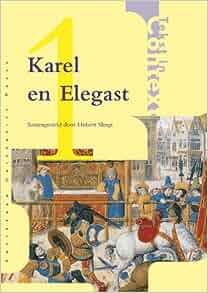 Karel En Elegast (Tekst in Context) (Dutch Edition): Huibrecht Gert