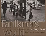 img - for Faulkner's World: The Photographs of Martin J. Dain book / textbook / text book