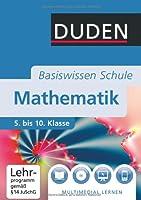 Duden Basiswissen Mathematik: 5. bis 10....