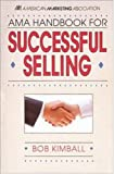 img - for AMA Handbook For Successful Selling book / textbook / text book
