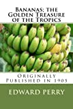 img - for Bananas; the Golden Treasure of the Tropics book / textbook / text book