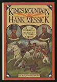 "King's Mountain: The epic of the Blue Ridge ""mountain men"" in the American Revolution (0316567965) by Messick, Hank"