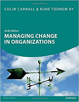 Managing Change In Organizations, 6th Ed.