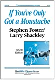 If Youve Only Got a Moustache