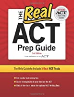The Real ACT Prep Guide: The Only Guide to Include 5 Real Act Tests
