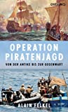 Operation Piratenjagd. Von der Antike bis zur Gegenwart