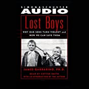 Lost Boys: Why Our Sons Turn Violent and How We Can Save Them | [James Garbarino]