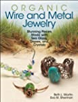 Organic Wire and Metal Jewelry: Stunn...