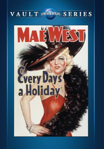 Every Day's a Holiday by Mae West