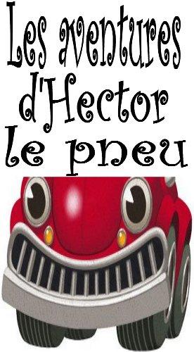 les-aventures-dhector-le-pneu-histoire-pour-enfants