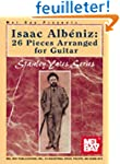 Isaac Albeniz: 26 Pieces Arranged For...