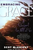 Embracing Grace: A Gospel for All of Us (1557254532) by Mcknight, Scot