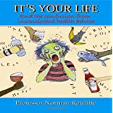 It's Your Life: End the Confusion from Inconsistent Health Advicepar Norman Ratcliffe