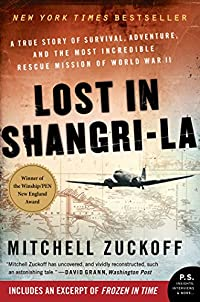 Lost In Shangri-la: A True Story Of Survival, Adventure, And The Most Incredible Rescue Mission Of World War Ii by Mitchell Zuckoff ebook deal