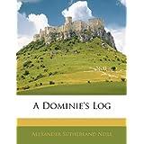 A Dominie's Logby Alexander Sutherland...