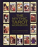 The Mythic Tarot Workbook (0671658425) by Sharman-Burke, Juliet